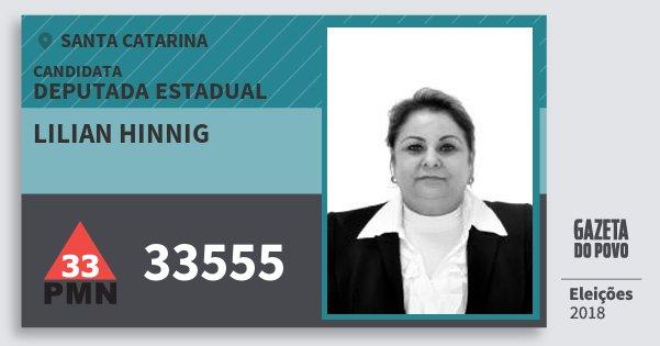 Santinho Lilian Hinnig 33555 (PMN) Deputada Estadual | Santa Catarina | Eleições 2018