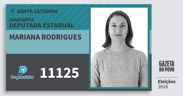 Santinho Mariana Rodrigues 11125 (PP) Deputada Estadual | Santa Catarina | Eleições 2018