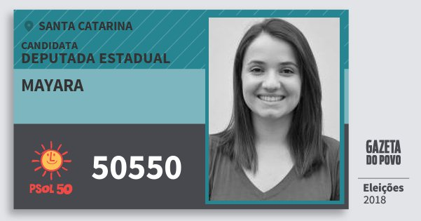 Santinho Mayara 50550 (PSOL) Deputada Estadual   Santa Catarina   Eleições 2018
