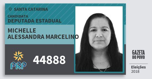 Santinho Michelle Alessandra Marcelino 44888 (PRP) Deputada Estadual   Santa Catarina   Eleições 2018