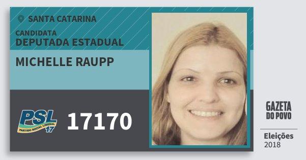 Santinho Michelle Raupp 17170 (PSL) Deputada Estadual | Santa Catarina | Eleições 2018