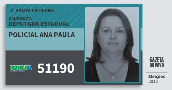 Santinho Policial Ana Paula 51190 (PATRI) Deputada Estadual | Santa Catarina | Eleições 2018