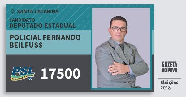 Santinho Policial Fernando Beilfuss 17500 (PSL) Deputado Estadual   Santa Catarina   Eleições 2018