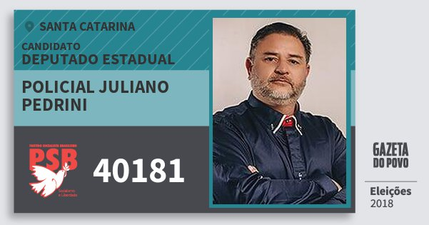 Santinho Policial Juliano Pedrini 40181 (PSB) Deputado Estadual | Santa Catarina | Eleições 2018