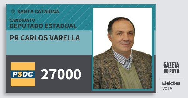 Santinho Pr Carlos Varella 27000 (DC) Deputado Estadual | Santa Catarina | Eleições 2018