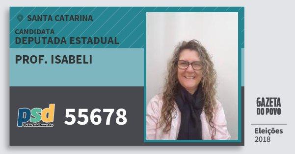 Santinho Prof. Isabeli 55678 (PSD) Deputada Estadual | Santa Catarina | Eleições 2018