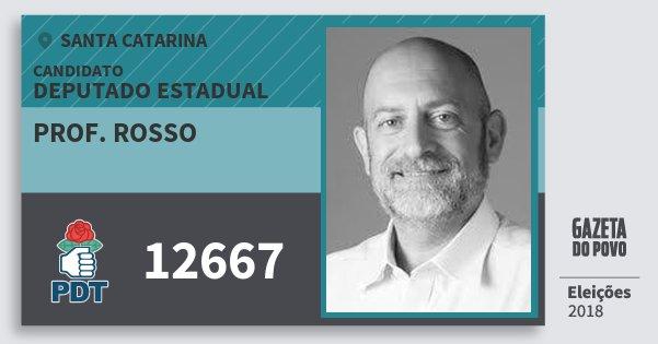 Santinho Prof. Rosso 12667 (PDT) Deputado Estadual | Santa Catarina | Eleições 2018