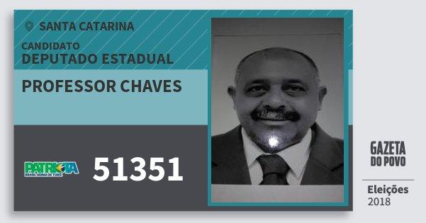 Santinho Professor Chaves 51351 (PATRI) Deputado Estadual | Santa Catarina | Eleições 2018