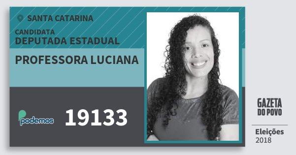 Santinho Professora Luciana 19133 (PODE) Deputada Estadual   Santa Catarina   Eleições 2018
