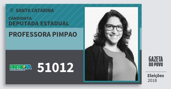 Santinho Professora Pimpao 51012 (PATRI) Deputada Estadual | Santa Catarina | Eleições 2018