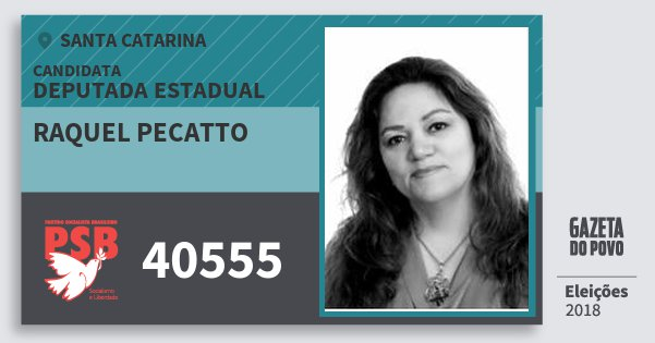 Santinho Raquel Pecatto 40555 (PSB) Deputada Estadual | Santa Catarina | Eleições 2018