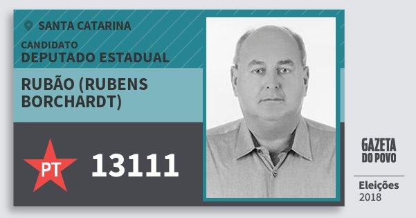 Santinho Rubão (Rubens Borchardt) 13111 (PT) Deputado Estadual | Santa Catarina | Eleições 2018
