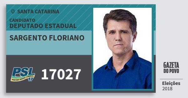 Santinho Sargento Floriano 17027 (PSL) Deputado Estadual | Santa Catarina | Eleições 2018
