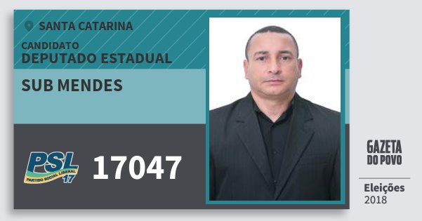 Santinho Sub Mendes 17047 (PSL) Deputado Estadual   Santa Catarina   Eleições 2018