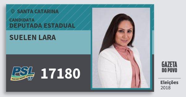 Santinho Suelen Lara 17180 (PSL) Deputada Estadual | Santa Catarina | Eleições 2018