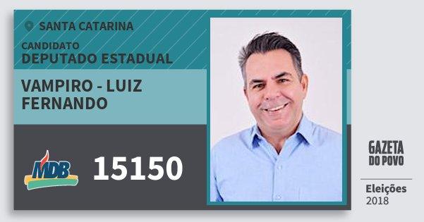 Santinho Vampiro - Luiz Fernando 15150 (MDB) Deputado Estadual | Santa Catarina | Eleições 2018