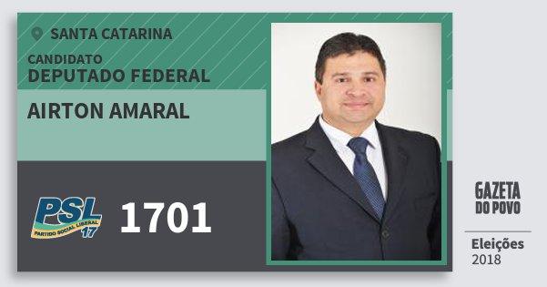 Santinho Airton Amaral 1701 (PSL) Deputado Federal | Santa Catarina | Eleições 2018