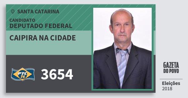 Santinho Caipira na Cidade 3654 (PTC) Deputado Federal | Santa Catarina | Eleições 2018
