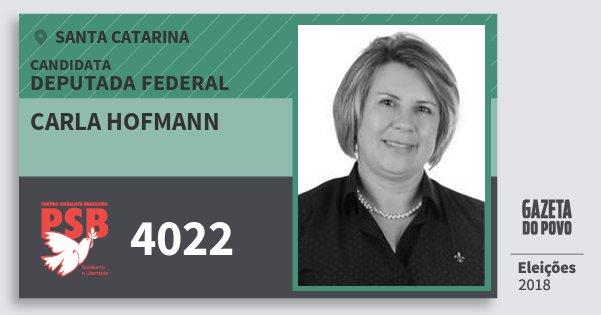 Santinho Carla Hofmann 4022 (PSB) Deputada Federal | Santa Catarina | Eleições 2018