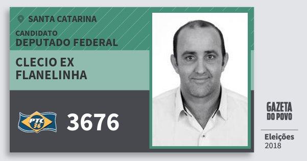 Santinho Clecio Ex Flanelinha 3676 (PTC) Deputado Federal | Santa Catarina | Eleições 2018