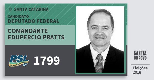 Santinho Comandante Edupercio Pratts 1799 (PSL) Deputado Federal | Santa Catarina | Eleições 2018