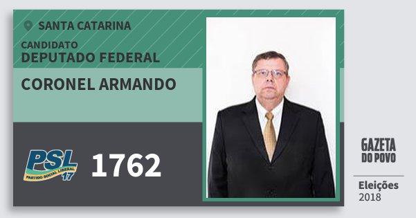 Santinho Coronel Armando 1762 (PSL) Deputado Federal | Santa Catarina | Eleições 2018