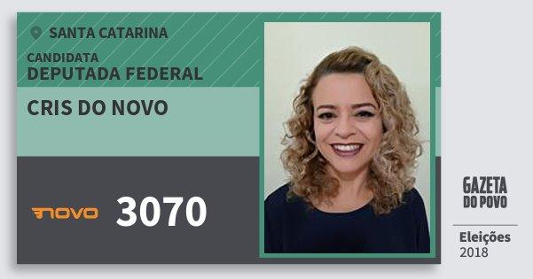 Santinho Cris do Novo 3070 (NOVO) Deputada Federal | Santa Catarina | Eleições 2018