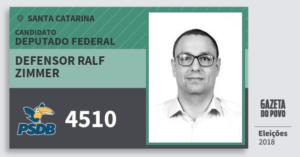 Santinho Defensor Ralf Zimmer 4510 (PSDB) Deputado Federal | Santa Catarina | Eleições 2018