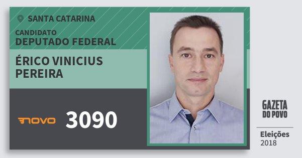 Santinho Érico Vinicius Pereira 3090 (NOVO) Deputado Federal | Santa Catarina | Eleições 2018