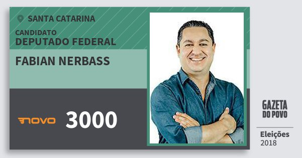 Santinho Fabian Nerbass 3000 (NOVO) Deputado Federal   Santa Catarina   Eleições 2018