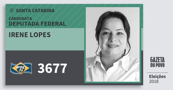 Santinho Irene Lopes 3677 (PTC) Deputada Federal | Santa Catarina | Eleições 2018