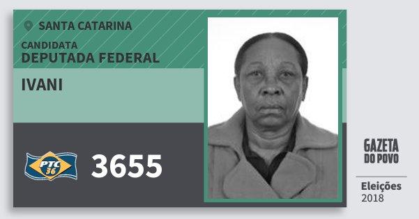 Santinho Ivani 3655 (PTC) Deputada Federal   Santa Catarina   Eleições 2018