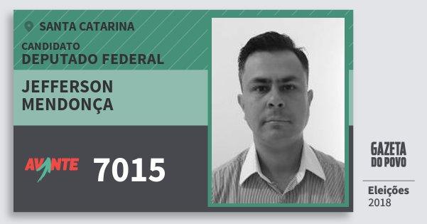Santinho Jefferson Mendonça 7015 (AVANTE) Deputado Federal   Santa Catarina   Eleições 2018