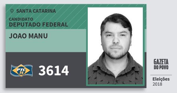 Santinho Joao Manu 3614 (PTC) Deputado Federal | Santa Catarina | Eleições 2018