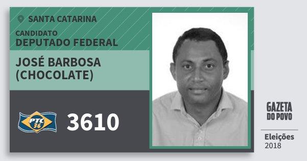 Santinho José Barbosa (Chocolate) 3610 (PTC) Deputado Federal | Santa Catarina | Eleições 2018