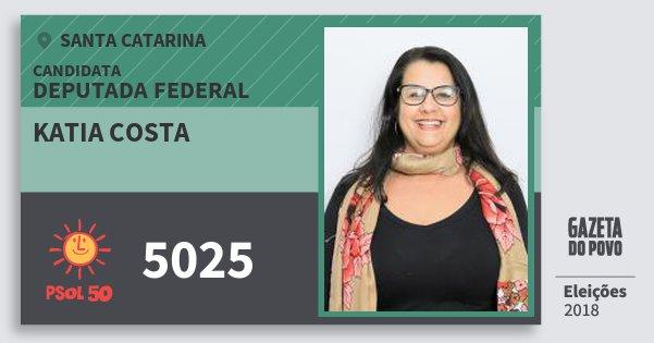 Santinho Katia Costa 5025 (PSOL) Deputada Federal | Santa Catarina | Eleições 2018