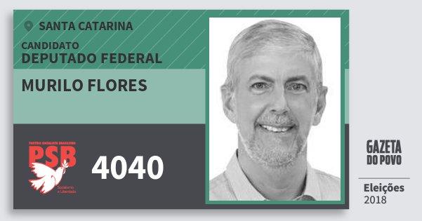 Santinho Murilo Flores 4040 (PSB) Deputado Federal | Santa Catarina | Eleições 2018