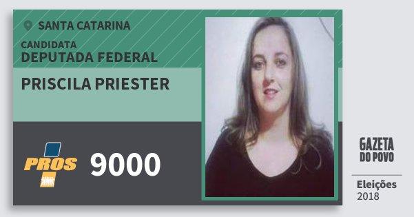 Santinho Priscila Priester 9000 (PROS) Deputada Federal | Santa Catarina | Eleições 2018