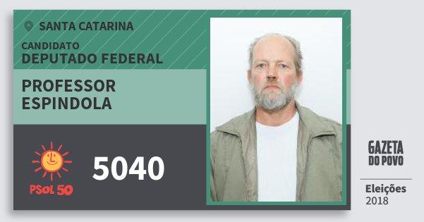 Santinho Professor Espindola 5040 (PSOL) Deputado Federal | Santa Catarina | Eleições 2018