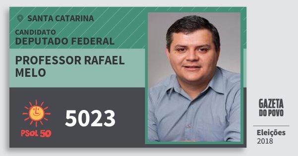 Santinho Professor Rafael Melo 5023 (PSOL) Deputado Federal | Santa Catarina | Eleições 2018
