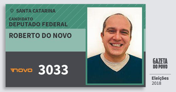 Santinho Roberto do Novo 3033 (NOVO) Deputado Federal   Santa Catarina   Eleições 2018