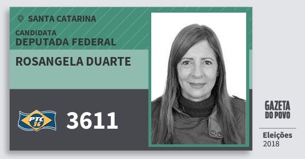 Santinho Rosangela Duarte 3611 (PTC) Deputada Federal | Santa Catarina | Eleições 2018