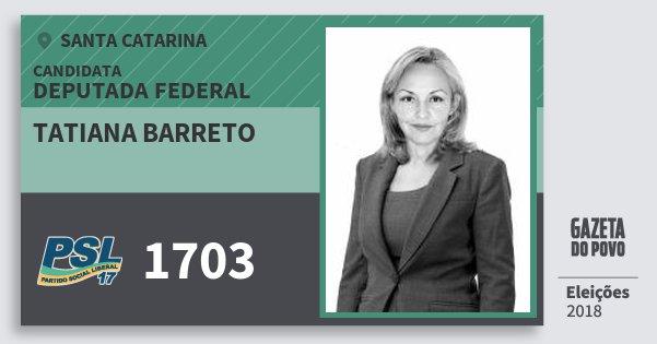 Santinho Tatiana Barreto 1703 (PSL) Deputada Federal | Santa Catarina | Eleições 2018