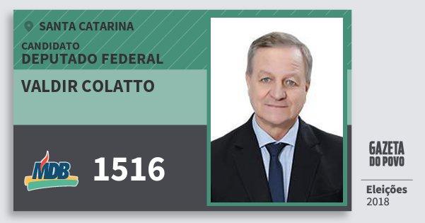 Santinho Valdir Colatto 1516 (MDB) Deputado Federal | Santa Catarina | Eleições 2018