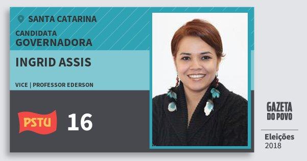 Santinho Ingrid Assis 16 (PSTU) Governadora | Santa Catarina | Eleições 2018