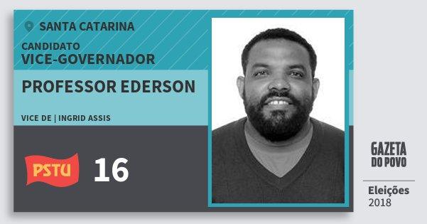 Santinho Professor Ederson 16 (PSTU) Vice-governador | Santa Catarina | Eleições 2018