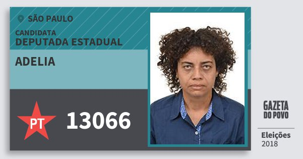 Santinho Adelia 13066 (PT) Deputada Estadual | São Paulo | Eleições 2018