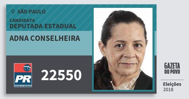 Santinho Adna Conselheira 22550 (PR) Deputada Estadual | São Paulo | Eleições 2018