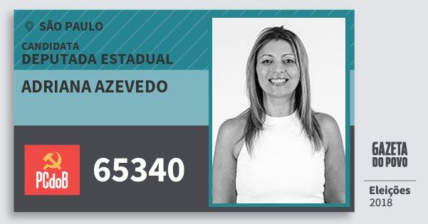 Santinho Adriana Azevedo 65340 (PC do B) Deputada Estadual | São Paulo | Eleições 2018