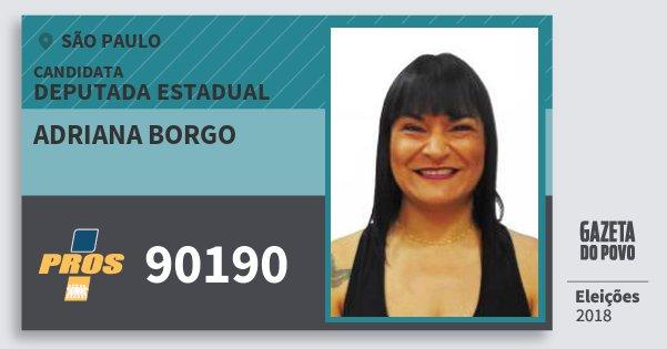 Santinho Adriana Borgo 90190 (PROS) Deputada Estadual | São Paulo | Eleições 2018